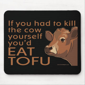 Kill the Cow - Vegan, Vegetarian Mouse Pads