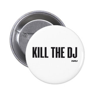 Kill the DJ Pinback Button