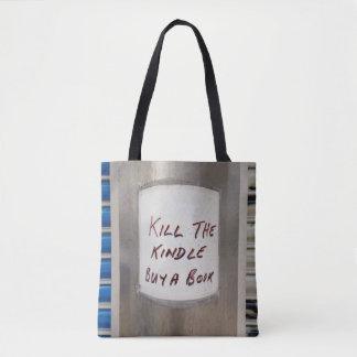 Kill the Kindle Buy a Book Tote Bag