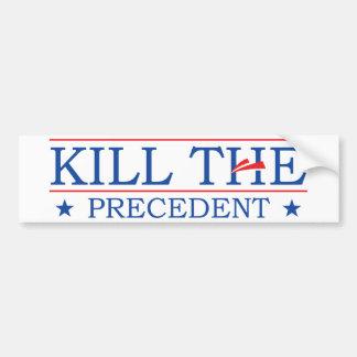 Kill the Precedent Bumper Sticker