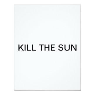 Kill the sun 4.25x5.5 paper invitation card