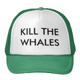 KILL THE WHALES TRUCKER HAT
