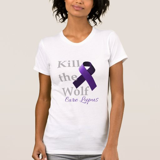 Kill the Wolf, Cure Lupus Shirts