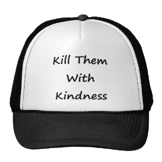 Kill Them With Kindness Mesh Hats