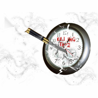 Kill Time Acrylic Cut Out