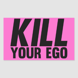 Kill Your Ego   Black Rectangle Sticker