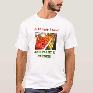 Kill Your Lawn!,! T-Shirt