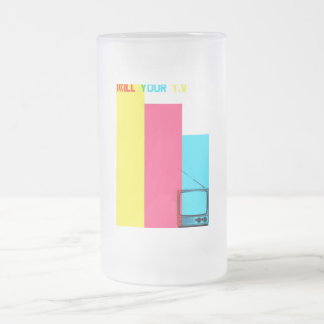 Kill Your T.V Frosted Glass Beer Mug