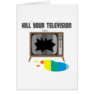 Kill Your Television Greeting Cards