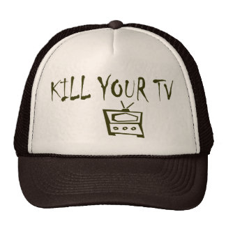 KILL YOUR TV HAT