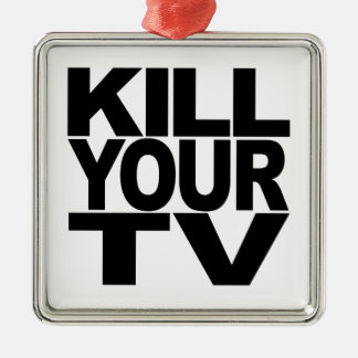 Kill Your TV Square Metal Christmas Ornament
