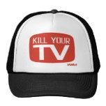 KILL YOUR TV TRUCKER HAT
