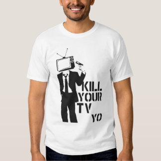 Kill Your TV yo T-shirt