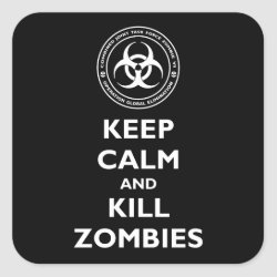 Square Sticker with Keep Calm and Kill Zombies design