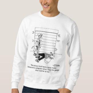 Killed By A Garage Door Opener Sweatshirt