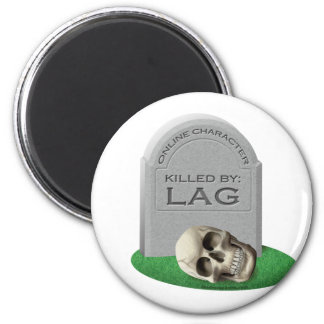Killed By Lag Fridge Magnet