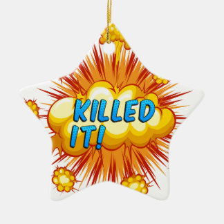 Killed it Double-Sided star ceramic christmas ornament