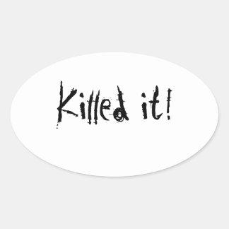 Killed it! oval sticker