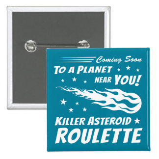 Killer Asteroid Roulette - Geek Astronomy 2 Inch Square Button