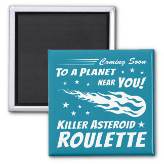 Killer Asteroid Roulette - Geek Astronomy 2 Inch Square Magnet