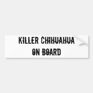 KILLER CHIHUAHUA ON BOARD bumper sticker
