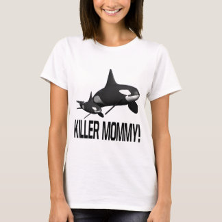 Killer Mommy T-Shirt