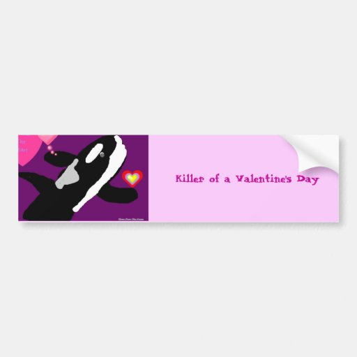 Killer of a Valentine Whale gift collection Car Bumper Sticker