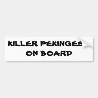 Killer Pekingese on board bumper sticker Car Bumper Sticker
