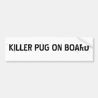Killer Pug on board bumper sticker