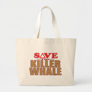 Killer Whale Save Large Tote Bag