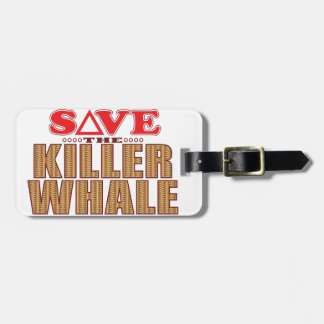Killer Whale Save Luggage Tag