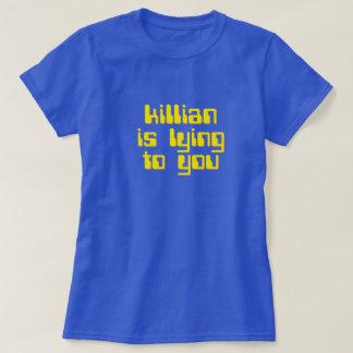 Killian está mintiendo a usted. La camiseta Poleras