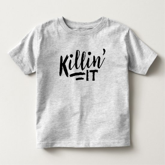 Killin It Toddler Shirt