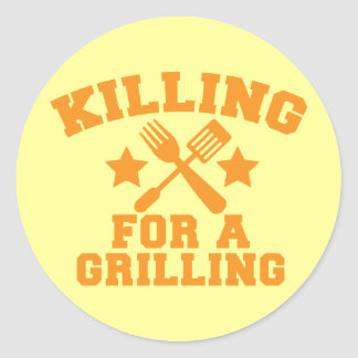 KILLING FOR A GRILLING BBQ design Round Stickers