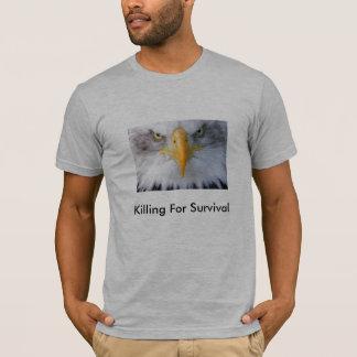 Killing For Survival T-Shirt