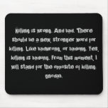 Killing is wrong. mouse mats