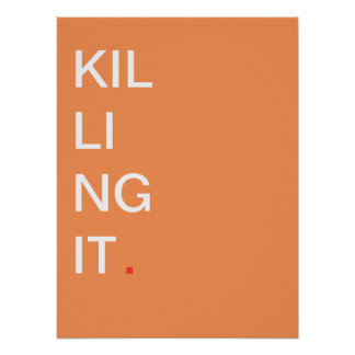 Killing it - Motivational Poster