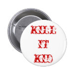 KILLITKID PIN