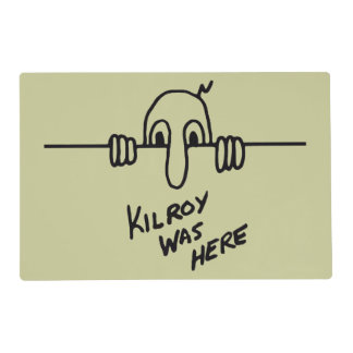 Kilroy Was Here Placemat
