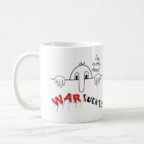 Kilroy Was Here Says War Sucks Outta Here Coffee Mug