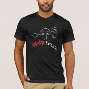 Kilroy Was Here War Sucks Outta Here Dark T-Shirt
