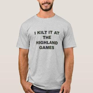 Kilt it at the Highland Games T-Shirt