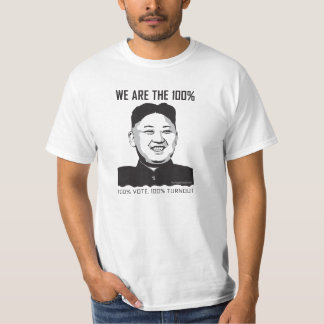 Kim Jong Un - We Are The 100% T Shirts