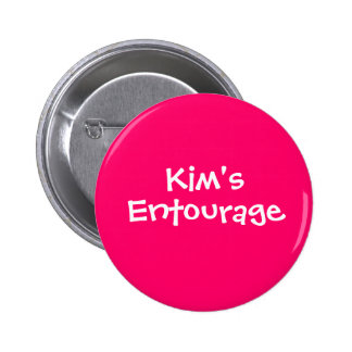 Kim s Entourage Pinback Button