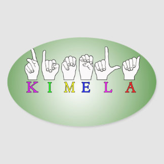 KIMELA FINGERSPELLED NAME ASL OVAL STICKER