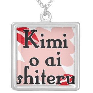 Kimi o ai shiteru - Japanese I love you necklace