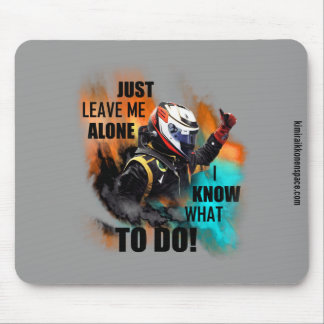 Kimi Raikkonen - Just Leave Me Alone Mouse Pad