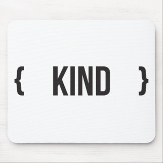 Kind - Bracketed - Black and White Mousepads