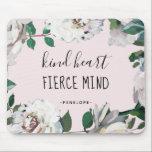 "Kind Heart Fierce Mind Watercolor Floral Mousepad<br><div class=""desc"">Blush Pink Kind Heart Fierce Mind Watercolor Floral with Typography Mousepad.</div>"