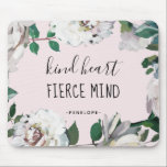 "Kind Heart Fierce Mind Watercolor Floral Mousepad<br><div class=""desc"">Blush Pink Kind Heart Fierce Mind Watercolor Floral with Typography Mousepad.</div>"